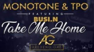 Monotone & T.P.O  Feat. Busi N – Take Me Home