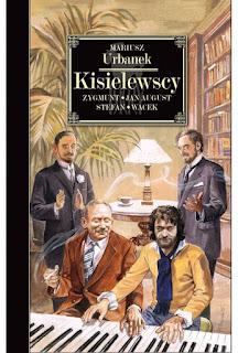 Kisielewscy. Jan August, Zygmunt, Stefan i Wacek - Mariusz Urbanek