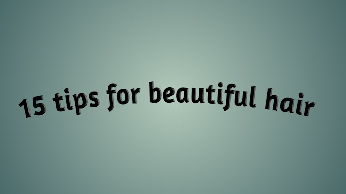 15 tips for beautiful hair