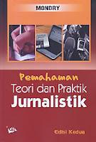 Judul Buku:PEMAHAMAN Teori Dan Praktik JURNALISTIK Edisi Kedua