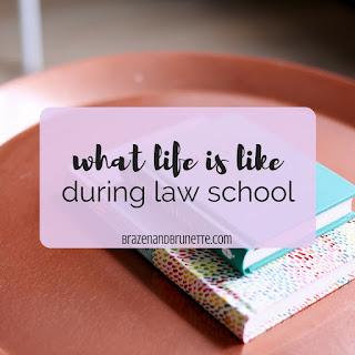 life in law school | brazenandbrunette.com