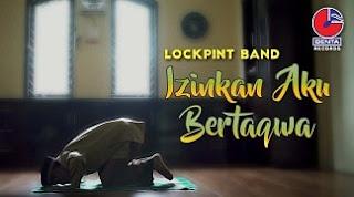 Lirik Lagu Lockpint Band - Izinkan Aku Bertaqwa