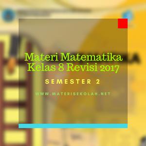 Materi Matematika Kelas 8 Revisi 2017 Untuk Semester 2