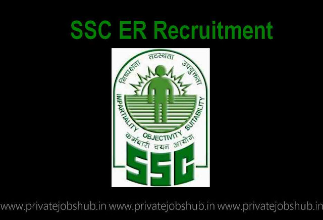 SSC ER Recruitment