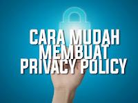 Cara Lengkap Dan Mudah Membuat Privacy Policy Blog