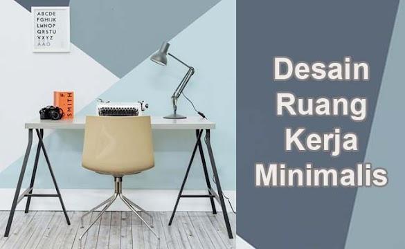 15 Desain Ruang Kerja Keren dan Minimalis Dirumah