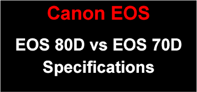 Canon EOS 80D vs EOS 70D Brief Specification Comparison