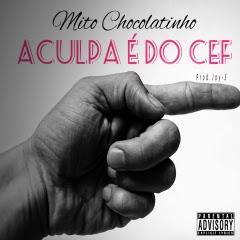 Imagem Mito Chocolatinho - A Culpa é do Cef