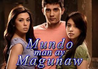 Mundo Man Ay Magunaw ABS - CBN Teleseries - Kapamilya