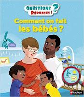 Questions-réponses : Comment on fait les bébés ? Nathan documentaire avis enfant