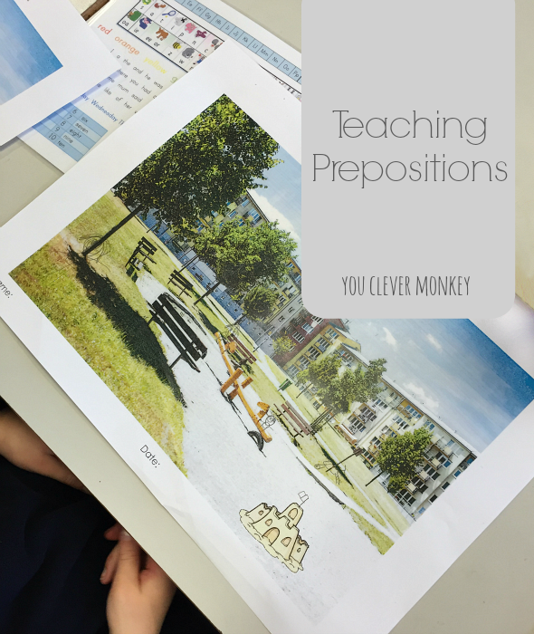 Ideas and Resources for Teaching Prepositions in the Early Years classroom | you clever monkey