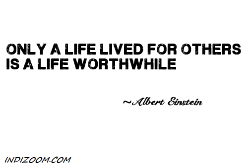 only a life lived for others is a life worthwhile