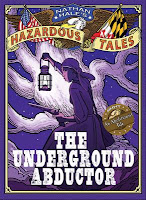 "At top: Banner with flags and ""Nathan Hale's Hazardous Tales."" Main art: Portrayal of Harriet Tubman in woods with a lantern. Text at bottom: ""The Underground Abductor""."