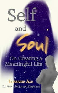 Self and Soul: On Creating a Meaningful Life (Lorraine Ash)