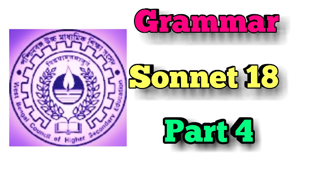 West bengal board of higher secondary education ||online classes  Grammar ||sonnet 18 ||PART 4