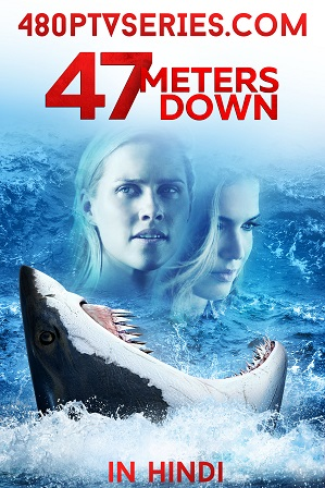 Watch Online Free 47 Metres Down (2017) Full Hindi Dual Audio Movie Download 480p 720p Bluray