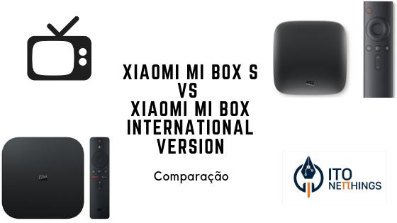 Xiaomi Mi Box S vs Xiaomi Mi Box International Version