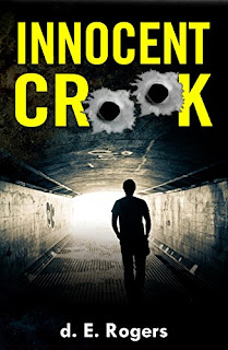Innocent Crook - a heart stopping drama about a boy's survival against all odds by d. E. Rogers