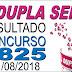 Resultado da Dupla Sena concurso 1825 (11/08/2018)