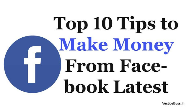 Top 10 Tips to Make Money From Facebook Latest