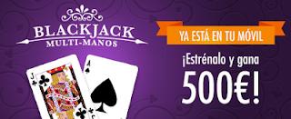 botemania 500 euros premios Blackjack Multimanos móvil o tablet 23-28 agosto