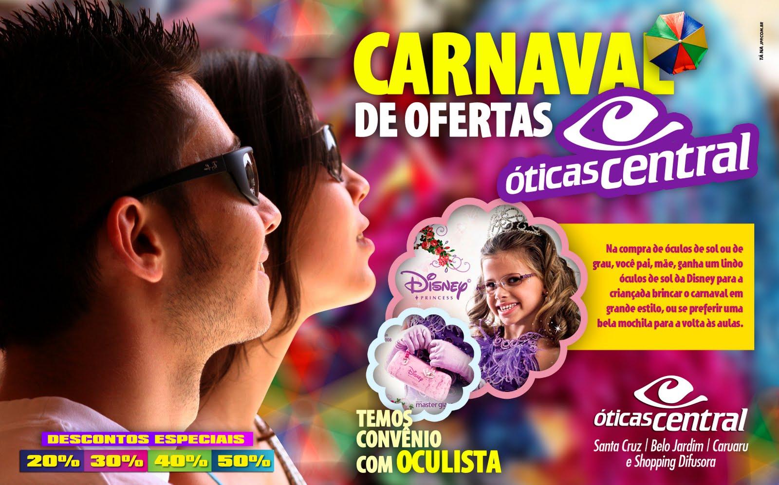 Promoção de Carnaval - óticas Central   JPP Comunicação 2c8295cb04