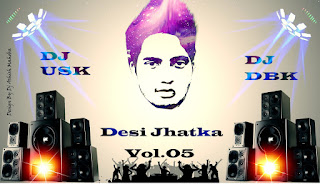 DOWNLOAD-DJ-USK-DJ-DBK-NEW-PIC-2016-INDIANDJREMIX-DESI-JHATKA-MIX-VOL.05