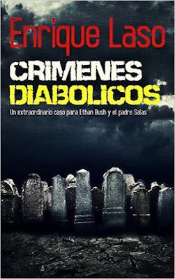 LIBRO - Crímenes Diabólicos  Un caso para Ethan Bush y el padre Salas  Enrique Laso (4 Abril 2016)  NOVELA NEGRA | Edición Digital Ebook Kindle  Comprar en Amazon España