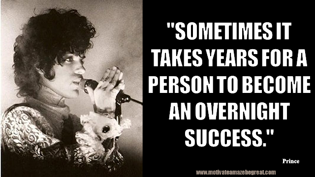 "Prince Quotes To Inspire The Genius Inside You: ""Sometimes it takes years for a person to become an overnight success."" - Prince quotes on life"