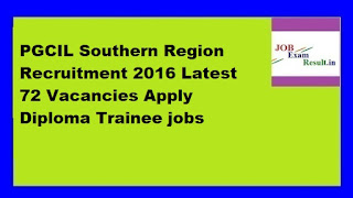 PGCIL Southern Region Recruitment 2016 Latest 72 Vacancies Apply Diploma Trainee jobs