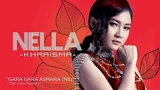 Lirik Lagu Gara Gara Asmara (NS) - Nella Kharisma