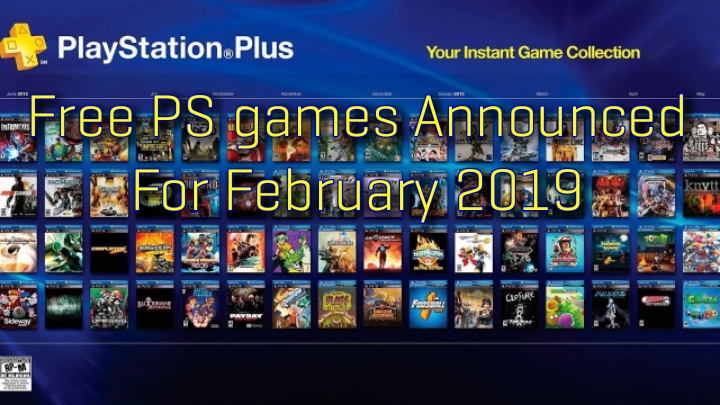 Free games For PS Plus Announced on February 2019 - play games