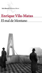El mal de Montano, Seix Barral 2012