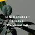 Life Updates + Hiatus Explanation