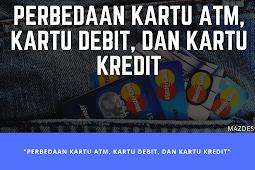 Perbedaan Kartu ATM, Kartu Debit, dan Kartu Kredit