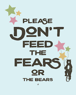 LostBumblebee ©2016 MDBN : Printable : PLEASE DON'T FEED THE FEARS or THE BEARS : Donate to download : Home Decor : PERSONAL USE ONLY : www.lostbumblebee.net