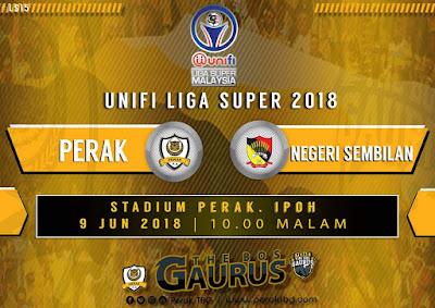 Live Streaming Perak vs Negeri Sembilan Liga Super 9 Jun 2018