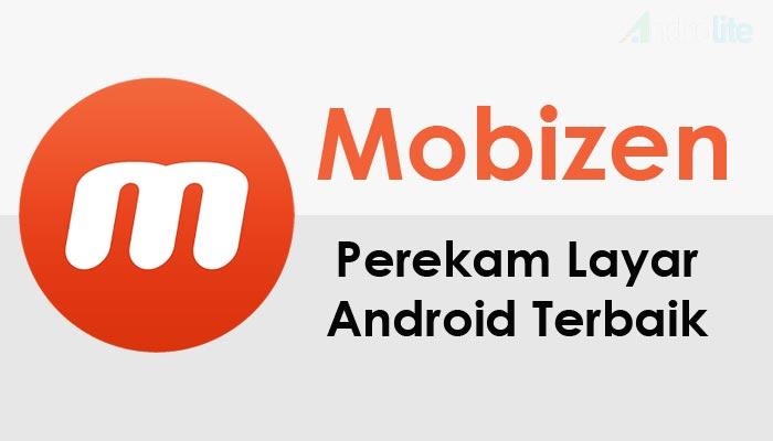 mobizen rekomendasi perekam layar android terbaik
