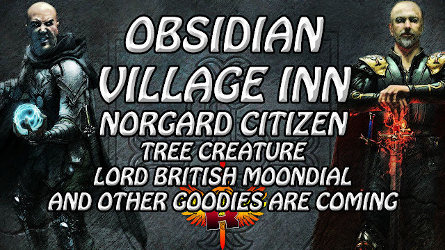 Obsidian Village Inn Is Coming, Norgard Citizens, Tree Creature and Lord British Moondial