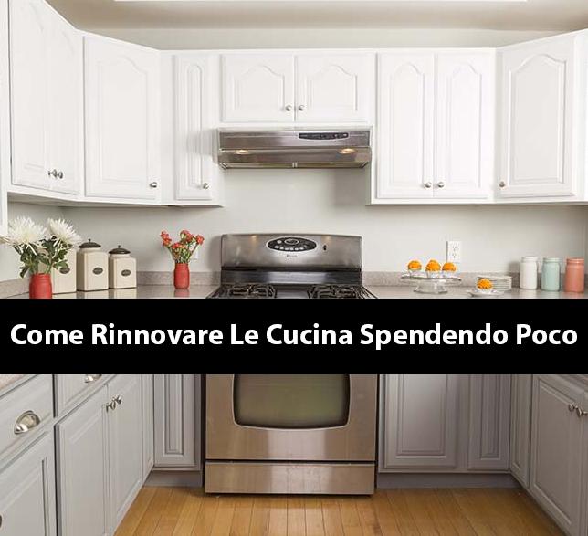 Come Rinnovare Le Cucina Spendendo Poco ~ Home Staging Italia