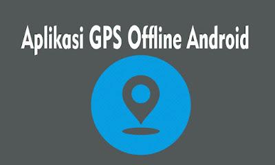aplikasi gps android offline terbaik