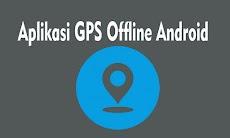 Aplikasi GPS Offline untuk Android Terbaik Tanpa Koneksi Data Internet
