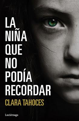 LIBRO - La niña que no podía recordar Clara Tahoces (6 octubre 2016) Edición papel & digital ebook kindle NOVELA NEGRA | Comprar en Amazon España