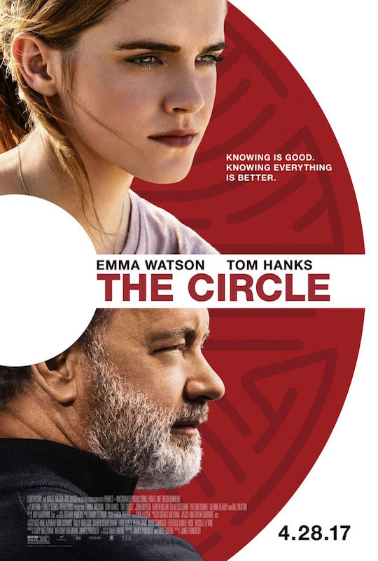 The Circle (2017). Director: James Ponsoldt Writers: James Ponsoldt, Dave Eggers Stars: Emma Watson, Tom Hanks, John Boyega  Based on the book by Dave Eggers.