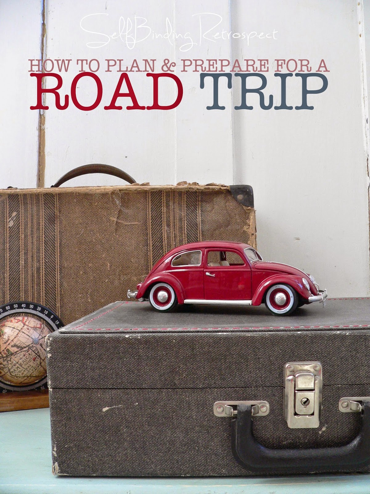 http://selfbindingretrospect.alannarusnak.com/2015/03/how-to-plan-and-prepare-for-road-trip.html