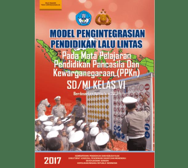 Buku Model Pengintegrasian Pendidikan Lalu Lintas untuk SD/MI, SMP/MTs, SMA/MA, SMK/MAK