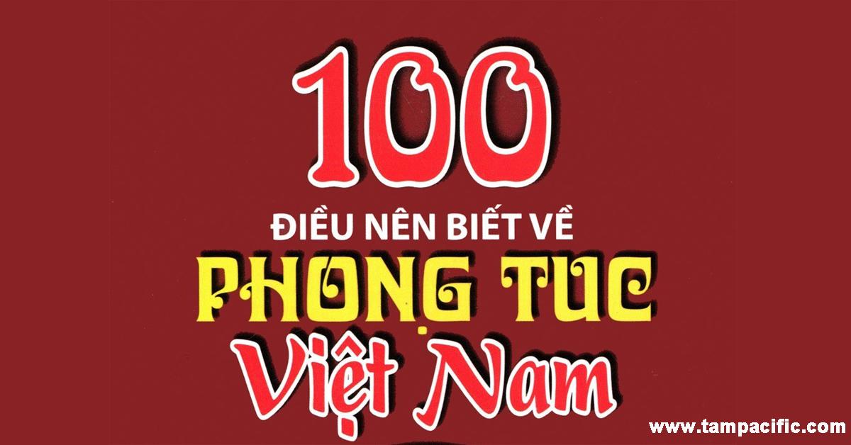 100 điều nên biết về Phong Tục Việt Nam - Tân Việt