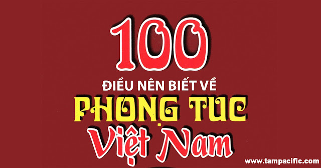 100 điều nên biết về Phong Tục Việt Nam Tân Việt