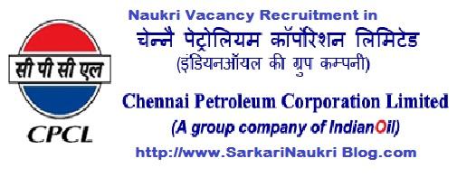 Naukri Vacancy Recruitment in CPCL Chennai
