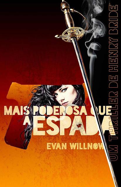 Mais Poderosa Que A Espada - Evan Willnow